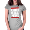 OOH KILL 'EM Womens Fitted T-Shirt