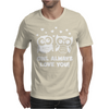 Owl Always Love You Mens T-Shirt