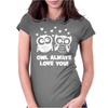 Owl Always Love You Womens Fitted T-Shirt