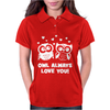 Owl Always Love You Womens Polo