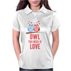 Owl You Need Is Love Womens Polo