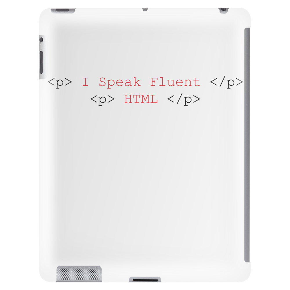 <p> I Speak Fluent HTML </p> Tablet