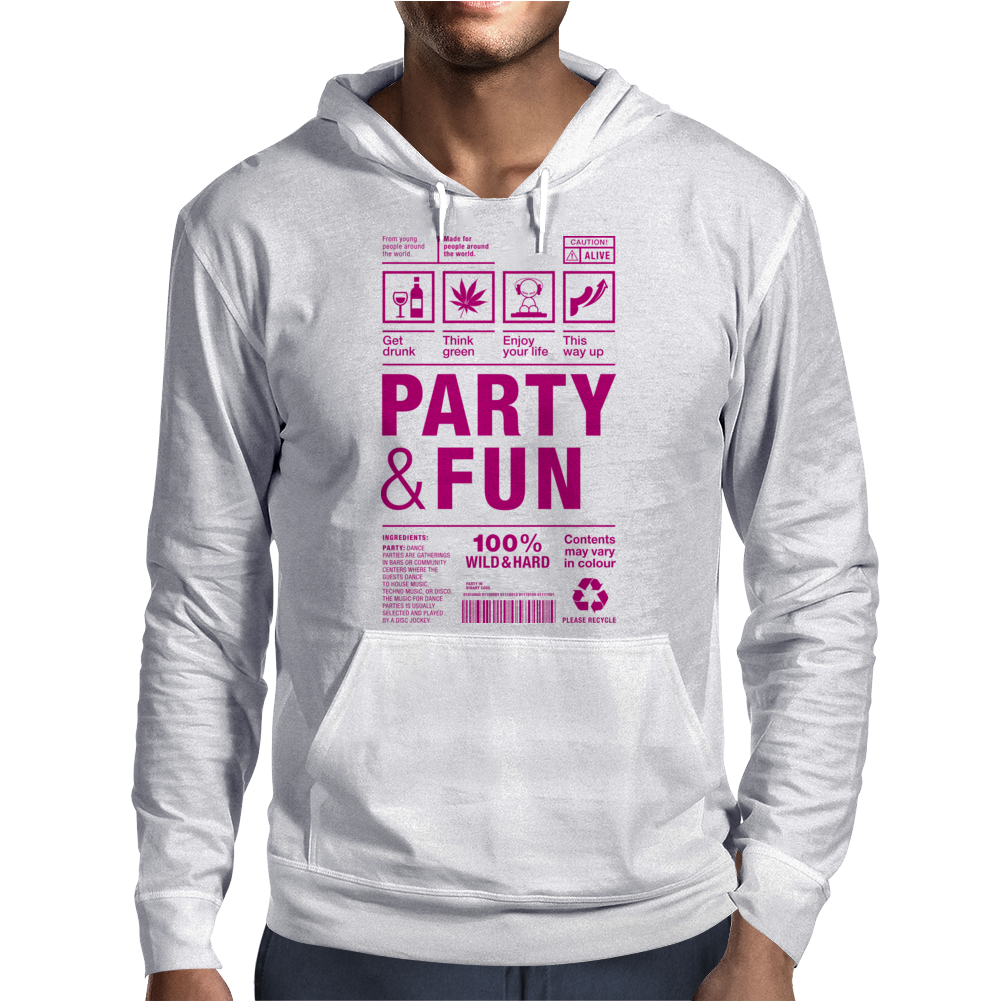 packaging label party & fun get drunk think green enjoy your life party hard Mens Hoodie