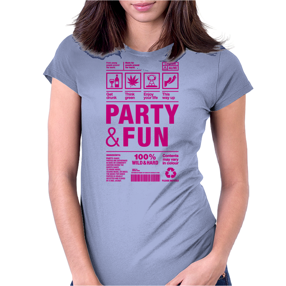 packaging label party & fun get drunk think green enjoy your life party hard Womens Fitted T-Shirt