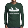 Paddle Faster I Can Hear Banjos Mens Long Sleeve T-Shirt
