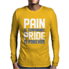 Pain Is Temporary Pride Is Forever Mens Long Sleeve T-Shirt