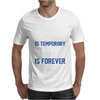 Pain Is Temporary Pride Is Forever Mens T-Shirt