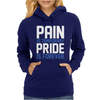 Pain Is Temporary Pride Is Forever Womens Hoodie