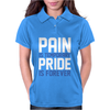 Pain Is Temporary Pride Is Forever Womens Polo