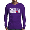 Pardon The Interruption Mens Long Sleeve T-Shirt