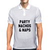 PARTY NACHOS AND NAPS Mens Polo