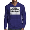 Pay These Some Attention Mens Hoodie