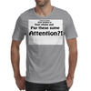 Pay These Some Attention Mens T-Shirt