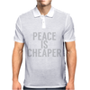 Peace is cheaper Awesome Mens Polo