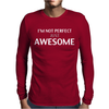 perfect just awesome Mens Long Sleeve T-Shirt