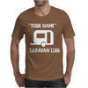 PERSONALISED your name CARAVAN CLUB FUNNY GIFT Mens T-Shirt