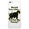 Pet My Pussy Phone Case