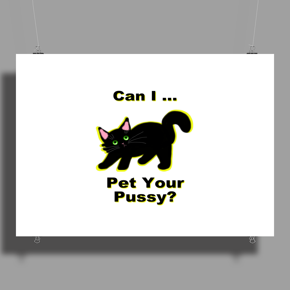 Pet Your Pussy Poster Print (Landscape)