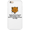 Playing Dead works great if you encounter a Bear .......Doesn't do shit if you encounter your Wife! Phone Case