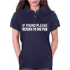 PLEASE RETURN TO THE PUB Womens Polo
