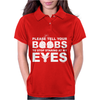 Please Tell Your Boobs To Stop Staring At My Eyes Womens Polo