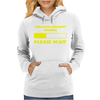 Please Wait loading Womens Hoodie