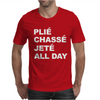 PLIE CHASSE JETE ALL DAY Mens T-Shirt