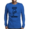 Poop There It Is Mens Long Sleeve T-Shirt