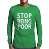 Poor stop Mens Long Sleeve T-Shirt