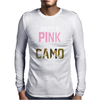 Pretty in Pink Dangerous in Camo Funny Mens Long Sleeve T-Shirt