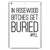 Pretty Little Liars - 'Bitches Get Buried' Tablet (vertical)