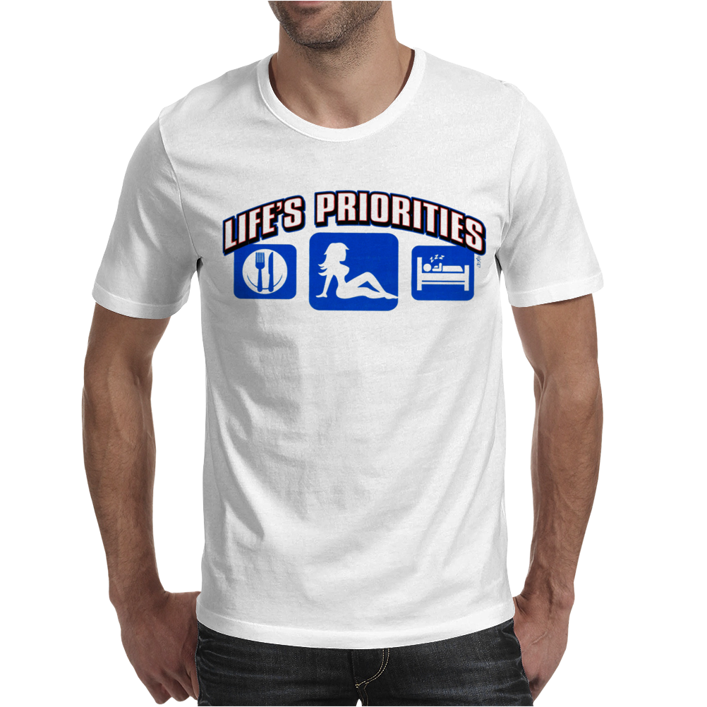 PRIORITIES LIFE'S Mens T-Shirt