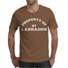 PROPERTY OF MY Labrador Mens T-Shirt