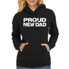 Proud New Dad Womens Hoodie