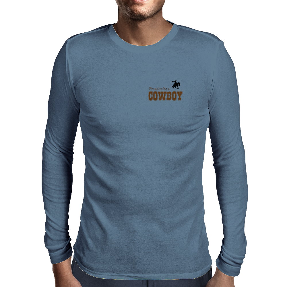 Proud to be a cowboy Mens Long Sleeve T-Shirt