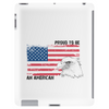 Proud to be american, America love, Independence Day Tablet (vertical)