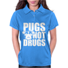 Pugs Not Drugs Womens Polo