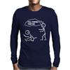 pull yourself together Mens Long Sleeve T-Shirt