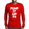 Pump It Up Mens Long Sleeve T-Shirt
