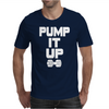 Pump It Up Mens T-Shirt