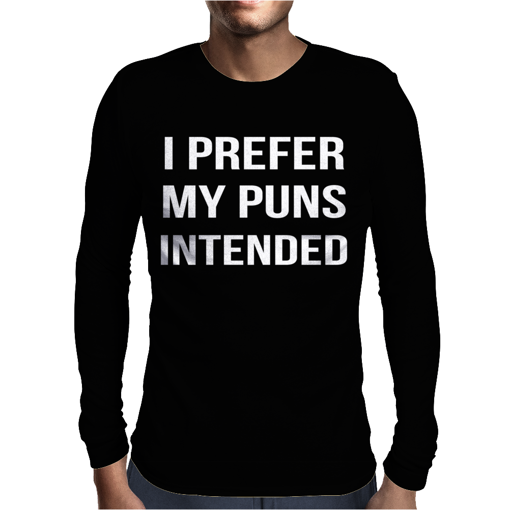 Pun Intended - Funny Mens Long Sleeve T-Shirt