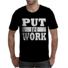 Put In Work Mens T-Shirt