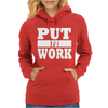 Put In Work Womens Hoodie