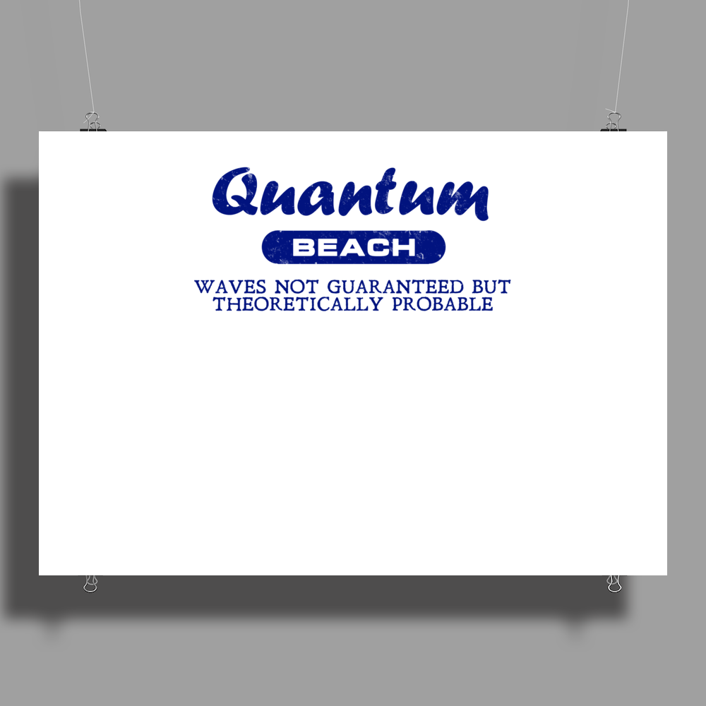 Quantum Beach - Waves not guaranteed but theoretically probable Poster Print (Landscape)