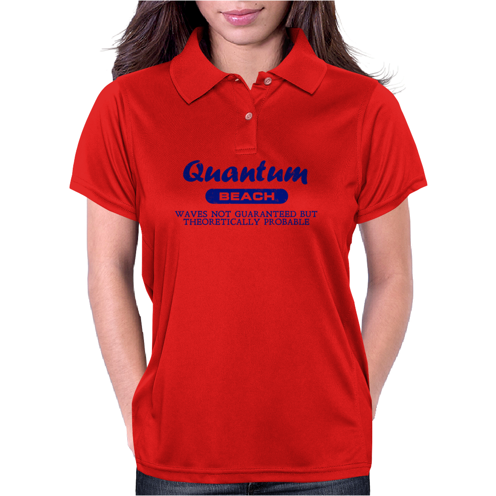 Quantum Beach - Waves not guaranteed but theoretically probable Womens Polo