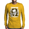 Quentin Tarantino for President Mens Long Sleeve T-Shirt