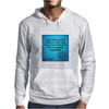 quotes tshirts, wall arts,posters,mobile cases,lapetop cases Mens Hoodie