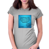 quotes tshirts, wall arts,posters,mobile cases,lapetop cases Womens Fitted T-Shirt