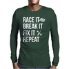 Race It Break It Fix It Repeat Mens Long Sleeve T-Shirt