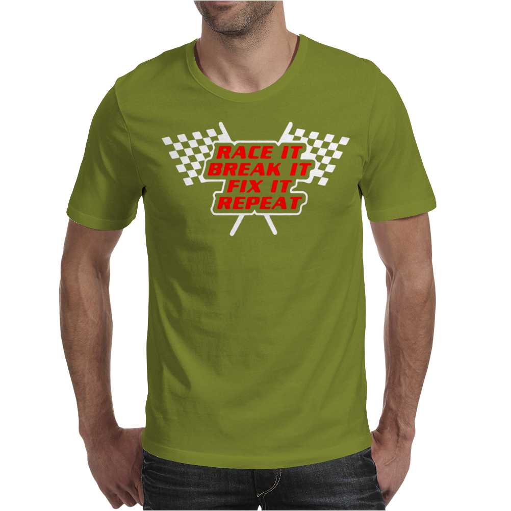Race It Break It Fix It Repeat Mens T-Shirt